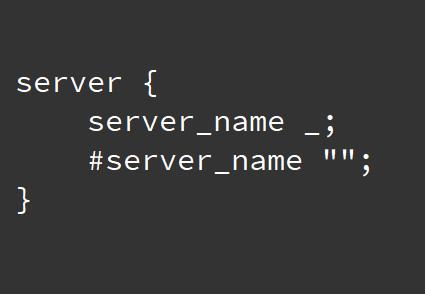 nginx server_name _表示什么,server_name为空匹配什么域名